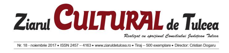 Ziarul Cultural De Tulcea – Nr 18 – Noiembrie 2017